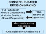 consensus based decision making