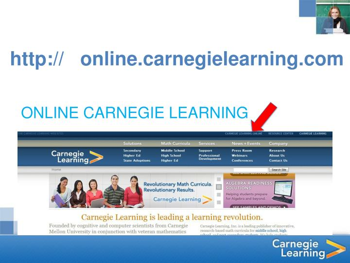 http://   online.carnegielearning.com