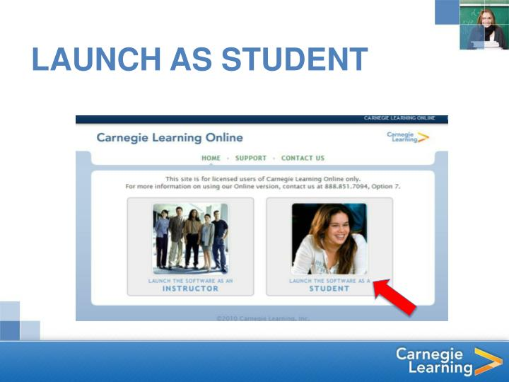 LAUNCH AS STUDENT
