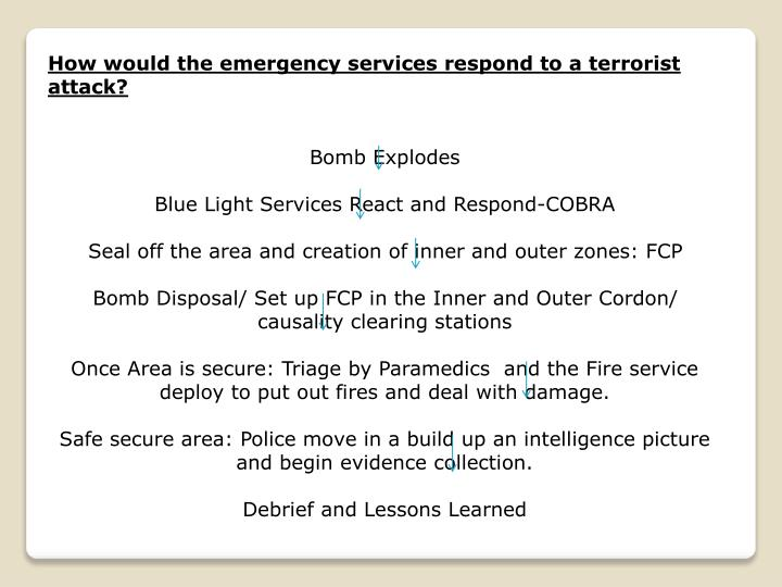 How would the emergency services respond to a terrorist attack?