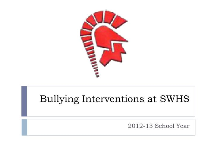 Bullying Interventions at SWHS