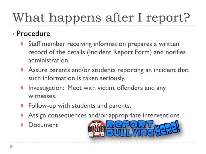 What happens after I report?