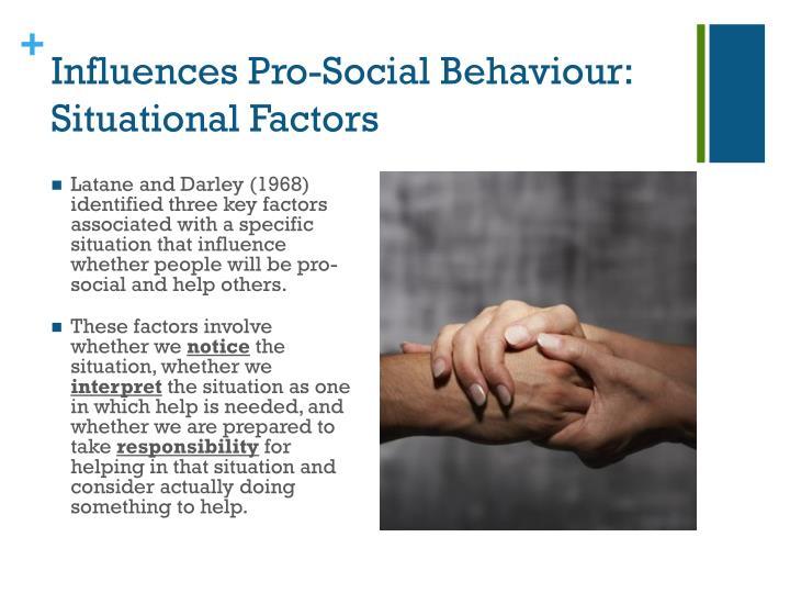 Influences Pro-Social Behaviour: Situational Factors