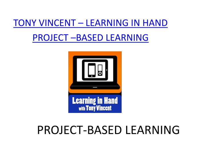 TONY VINCENT – LEARNING IN HAND