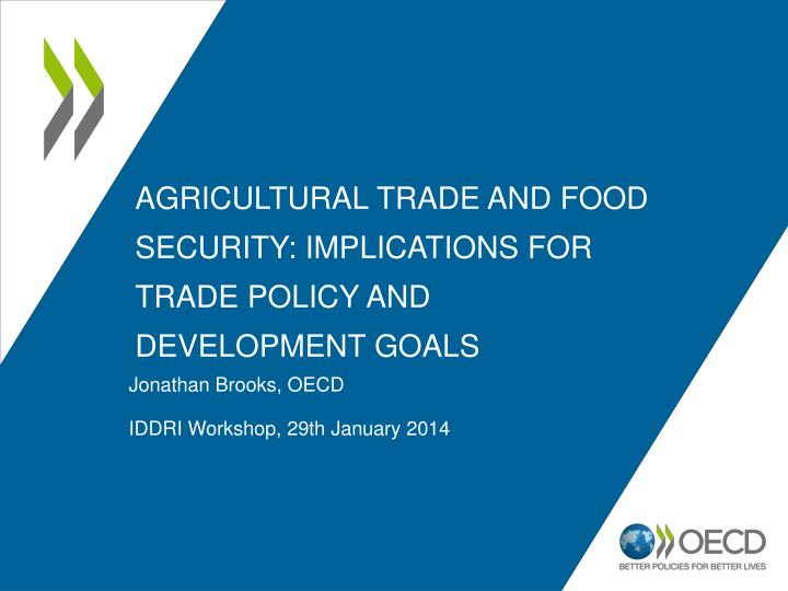 Agricultural trade and food security implications for trade policy and development goals