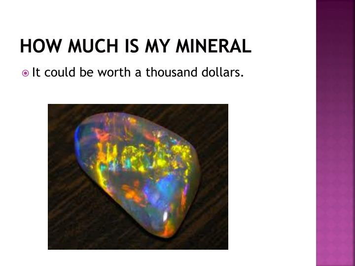 How much is my mineral