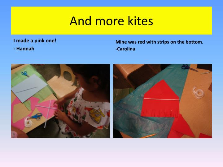 And more kites