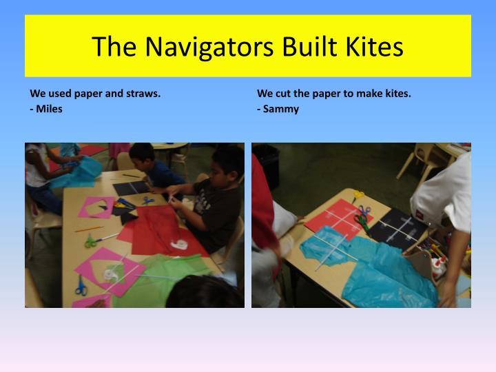 The Navigators Built Kites
