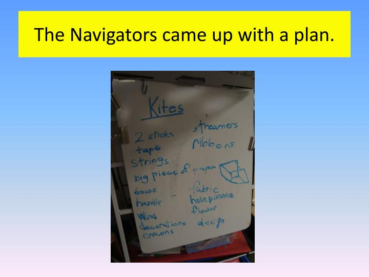 The Navigators came up with a plan.