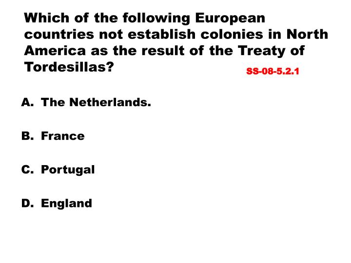 Which of the following European countries not establish colonies in North America as the result of the Treaty of