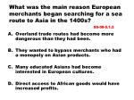 what was the main reason european merchants began searching for a sea route to asia in the 1400s