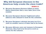 why did european diseases in the americas help create the slave trade