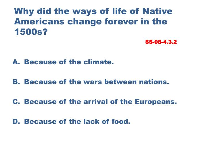 Why did the ways of life of Native Americans change forever in the 1500s?