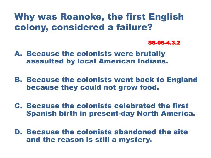 Why was Roanoke, the first English colony, considered a failure?