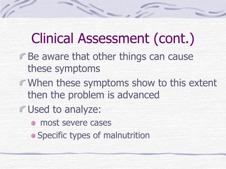 Clinical Assessment (cont.)