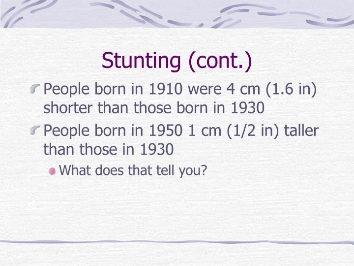 Stunting (cont.)
