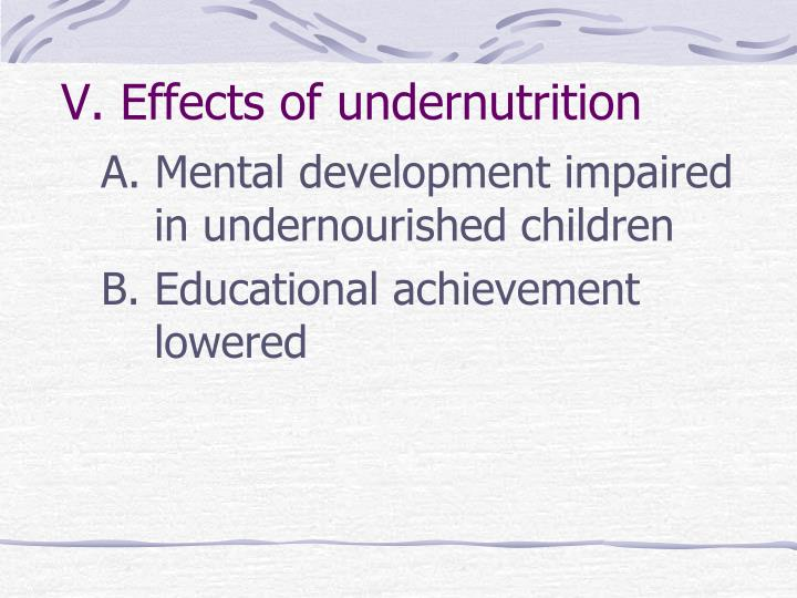 V. Effects of undernutrition