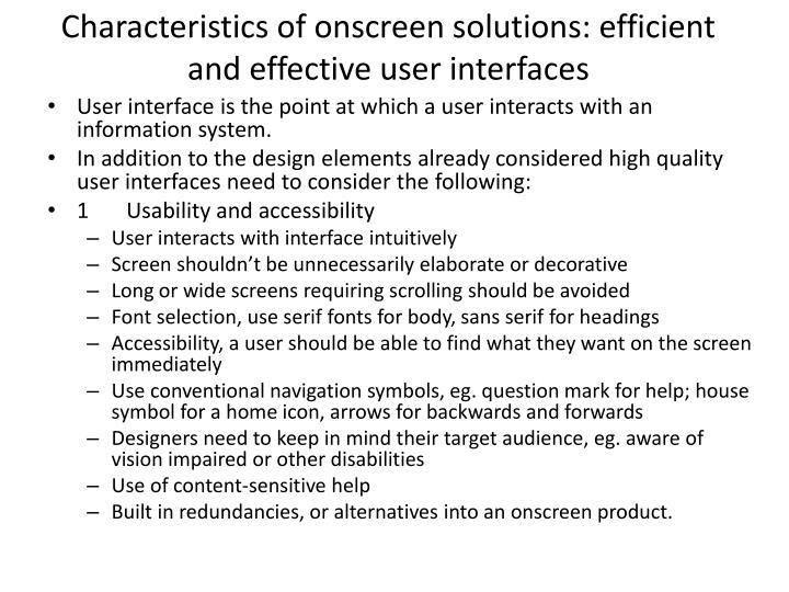 Characteristics of onscreen solutions: efficient and effective user interfaces