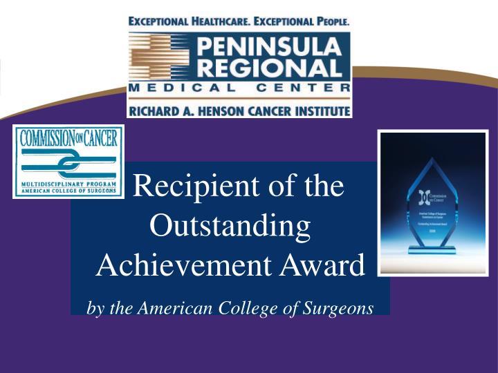 Recipient of the   Outstanding Achievement Award