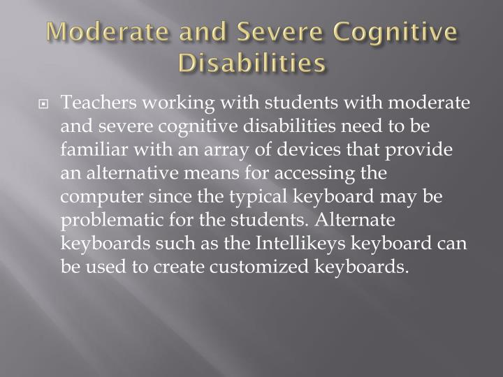 Moderate and Severe Cognitive Disabilities