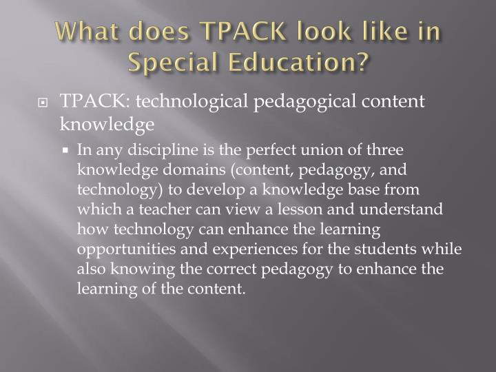 What does TPACK look like in Special Education?