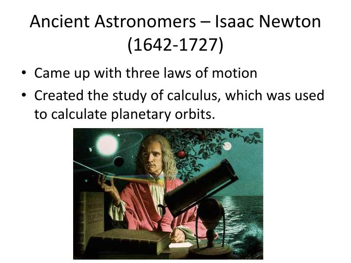 Ancient Astronomers – Isaac Newton