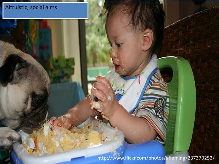 Altruistic, social aims