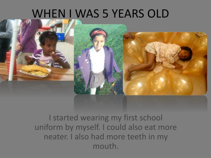 WHEN I WAS 5 YEARS OLD