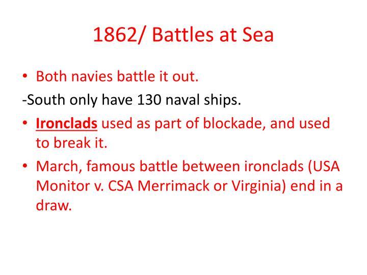 1862/ Battles at Sea