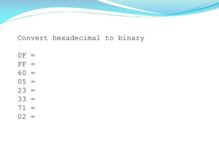 Convert hexadecimal to binary