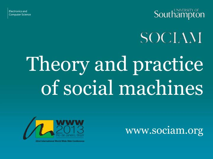 Theory and practice of social machines