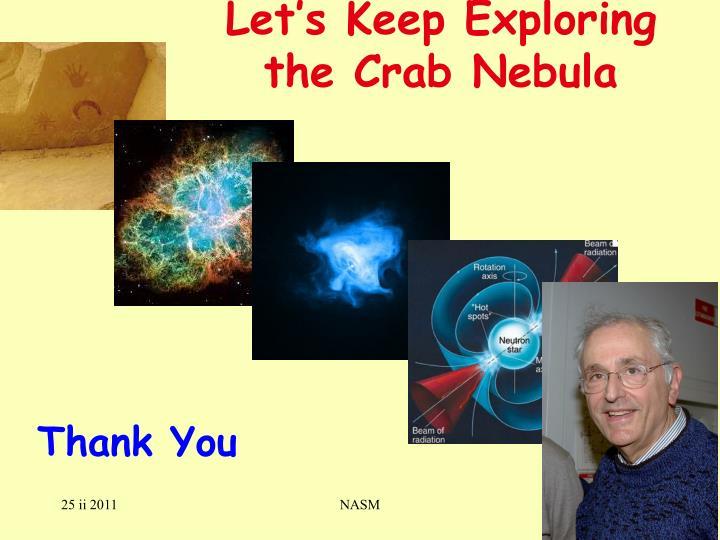 Let's Keep Exploring   the Crab Nebula