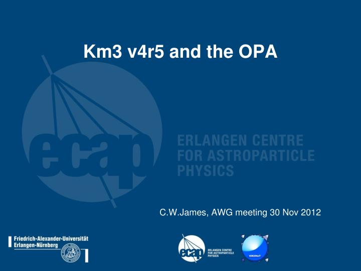Km3 v4r5 and the OPA