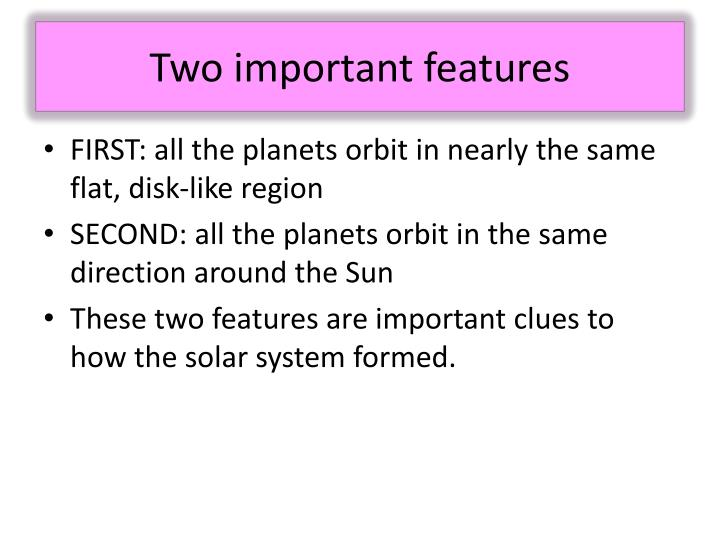 Two important features