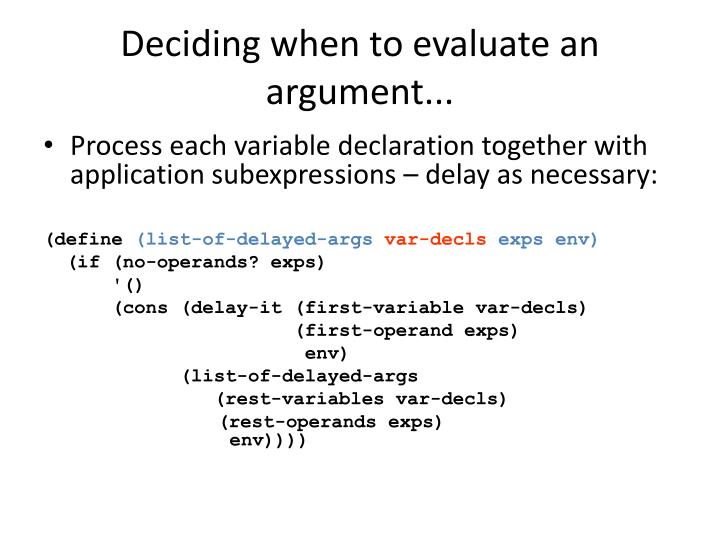 Deciding when to evaluate an argument...