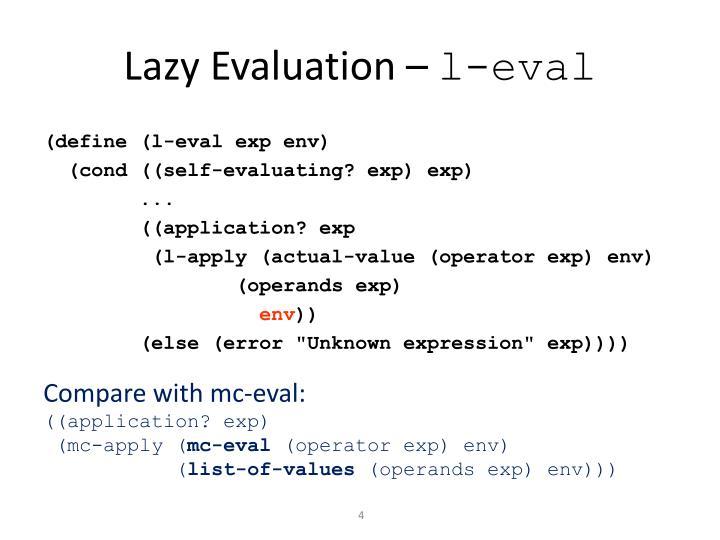 Lazy Evaluation –