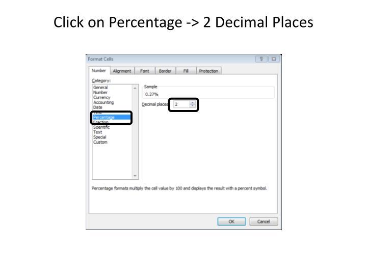 Click on Percentage -> 2 Decimal Places