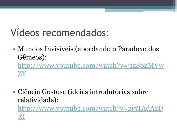 Vídeos recomendados: