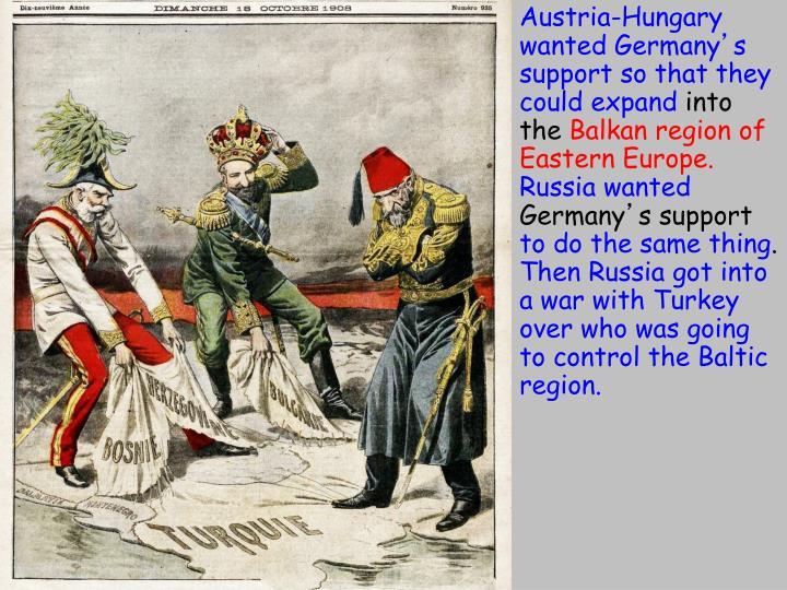 Austria-Hungary wanted Germany