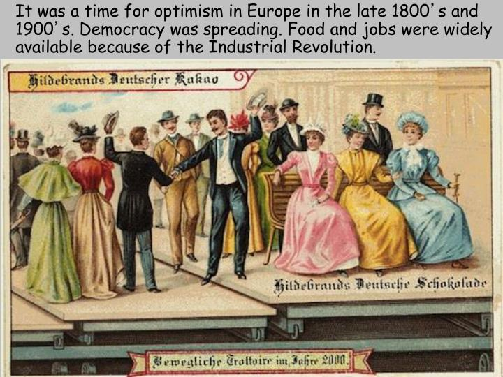 It was a time for optimism in Europe in the late 1800