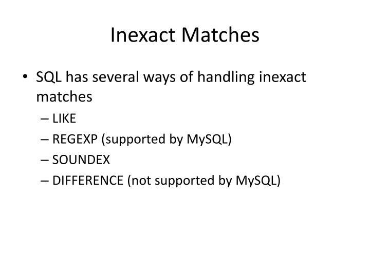 Inexact Matches