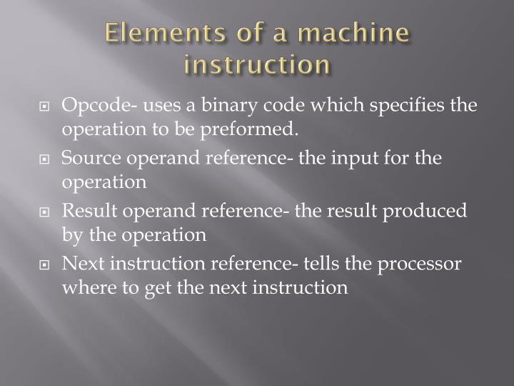 Elements of a machine instruction
