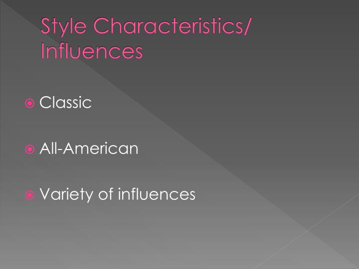 Style Characteristics/ Influences
