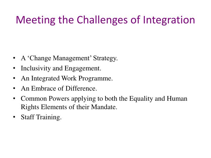 Meeting the Challenges of Integration