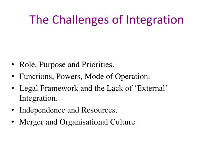 The Challenges of Integration