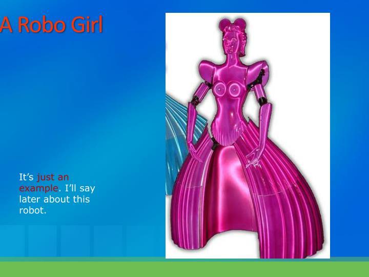 A Robo Girl