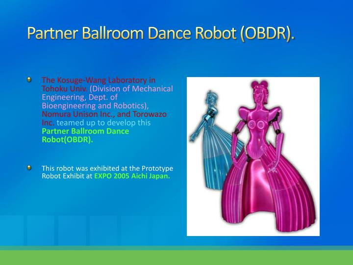 Partner Ballroom Dance Robot (OBDR).