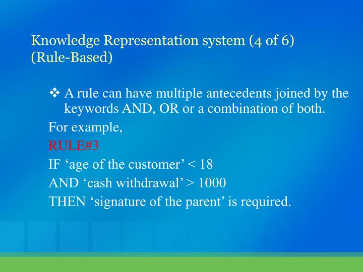 A rule can have multiple antecedents joined by the keywords AND, OR or a combination of both.