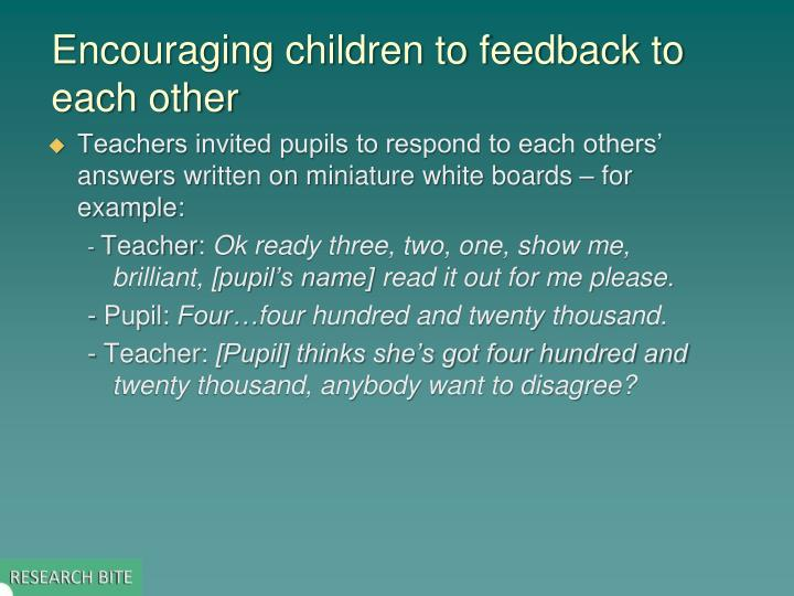 Encouraging children to feedback to each other