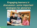 engaging learners in discussion some important strategies for plenaries